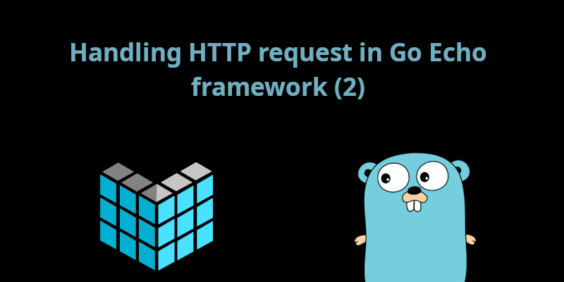 Handling HTTP request in Go Echo framework (2) | Boatswain Blog